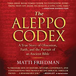The Aleppo Codex: A True Story of Obsession, Faith, and the Pursuit of an Ancient Bible | [Matti Friedman]