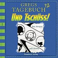 Und tschüss! (Gregs Tagebuch 12) Hörbuch