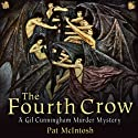 The Fourth Crow: Gil Cunningham Mysteries (       UNABRIDGED) by Pat McIntosh Narrated by Andrew Watson