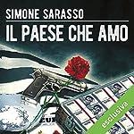 Il Paese che amo (La trilogia sporca dell'Italia 3) | Simone Sarasso