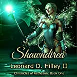Shawndirea: Chronicles of Aetheaon, Book One | Leonard D. Hilley II