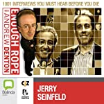 Enough Rope with Andrew Denton: Jerry Seinfeld | Andrew Denton