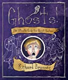 Richard Brassey Ghosts: The Ultimate Guide for Ghost-hunters