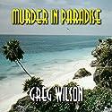 Murder in Paradise Hörbuch von Greg Wilson Gesprochen von: Danielle Cohen