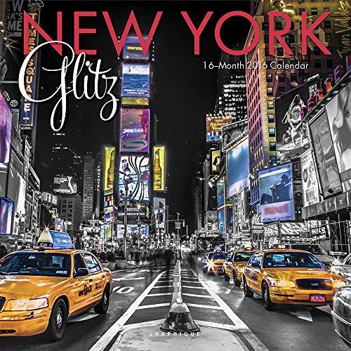 Graphique New York Glitz 2016 Wall Calendar (CY83016) (New York Glitz compare prices)
