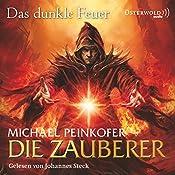 Das dunkle Feuer (Die Zauberer 3) | Michael Peinkofer