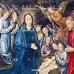 Kommet, ihr Hirten: Der Audiobuch-Adventskalender | Joseph Mohr,Selma Lagerlöf,Dietrich Bonhoeffers,Ernst Stadler,Joachim Ringelnatz,Alphonse Daudet