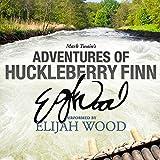 Adventures of Huckleberry Finn: A Signature Performance by Elijah Wood (Unabridged)