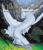 A Tale of Two Passes: An Inquiry Into Certain Alpine Literature (189182466X) by William L. Putnam