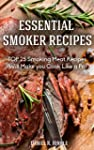 Smoker Recipes: Essential TOP 25 Smok...