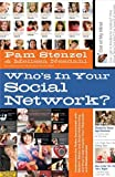 img - for Who's In Your Social Network?: Understanding the Risks Associated with Modern Media and Social Networking and How it Can Impact Your Character and Relationships by Stenzel, Pam, Nesdahl, Melissa (2012) Paperback book / textbook / text book