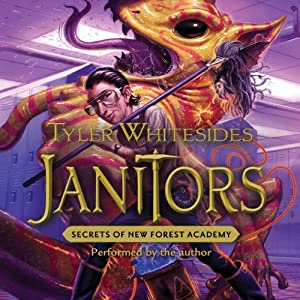 Janitors, Book 2: Secrets of New Forest Academy | [Tyler Whitesides]