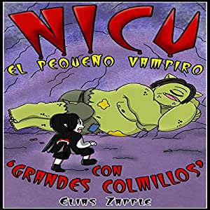 Nicu - el pequeño vampiro con 'grandes colmillos' [Nicu - The Littlest Vampire: In 'Big Fangs'] Audiobook