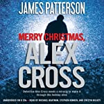 Merry Christmas, Alex Cross (       UNABRIDGED) by James Patterson Narrated by Michael Boatman, Stephen Kunken, Cristin Milioti