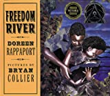 Freedom River (Coretta Scott King Illustrator Honor Books) (0786803509) by Doreen Rappaport