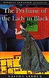 Gaston Leroux The Perfume of the Lady in Black (Dedalus European Classics)