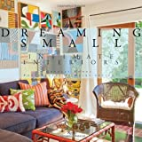 Dreaming Small: Intimate Interiors