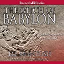 The Witch of Babylon Audiobook by D. J. McIntosh Narrated by James Yaegashi