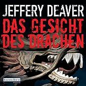 Das Gesicht des Drachen (Lincoln Rhyme 4) | Jeffery Deaver