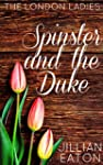 Spinster and the Duke (London Ladies...