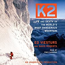 K2: Life and Death on the World's Most Dangerous Mountain Audiobook by Ed Viesturs, David Roberts Narrated by Fred Sanders
