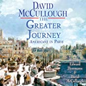 The Greater Journey: Americans in Paris, 1830-1900 | [David McCullough]