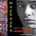 Muchacho: A Novel | Louanne Johnson