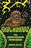 Groundhogs: The Supercharged Forecaster
