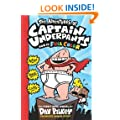 The Adventures of Captain Underpants: Colour Edition: The First Epic Novel