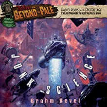 Tales from Beyond the Pale: Junk Science  by Brahm Revel Narrated by Larry Fessenden, Glenn McQuaid, Nick Damici, Michael Cerveris, Alison Wright