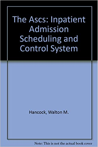 The Ascs: Inpatient Admission Scheduling and Control System