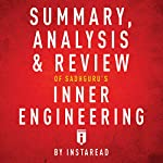 Summary, Analysis & Review of Sadhguru's Inner Engineering by Instaread |  Instaread