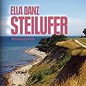 Steilufer Hörbuch von Ella Danz Gesprochen von: Antje Temler