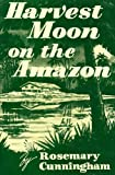 img - for Harvest moon on the Amazon book / textbook / text book