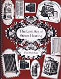 9780974396095: The Lost Art of Steam Heating