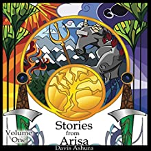 Stories from Arisa: Volume One Audiobook by Davis Ashura Narrated by Nick Podehl