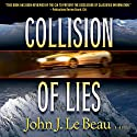 Collision of Lies Audiobook by John LeBeau Narrated by Tim Campbell