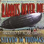 Rabbits Never Die: The Gretch Bayonne Action Adventure Series, Book 2 | Steven M. Thomas