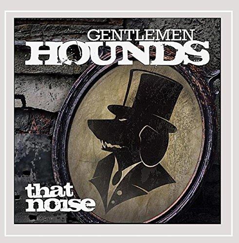 Gentlemen Hounds - That Noise