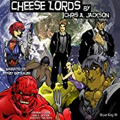 Cheese Lords: Cheese Runners Trilogy, Book 3 | Chris A. Jackson