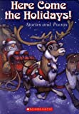 Here Come the Holidays! Stories and Poems