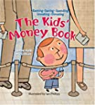 The Kids' Money Book: Earning * Savin...