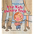 The Kids' Money Book: Earning * Saving * Spending * Investing * Donating