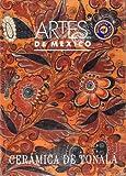 Artes de Mexico # 14. Ceramica de Tonala / Ceramics from Tonalá (Spanish Edition)