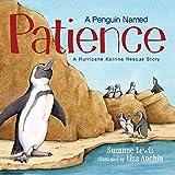 A Penguin Named Patience: A Hurricane Katrina Rescue Story