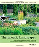 img - for Therapeutic Landscapes: An Evidence-Based Approach to Designing Healing Gardens and Restorative Outdoor Spaces 1st by Marcus, Clare Cooper, Sachs, Naomi A (2013) Hardcover book / textbook / text book