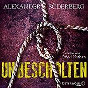 Unbescholten (Sophie-Brinkmann-Trilogie 1) | Alexander Söderberg