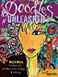 Doodles Unleashed: Mixed-Media Techniques for Doodling, Mark-Making & Lettering