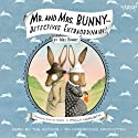 Mr. and Mrs. Bunny: Detectives Extraordinaire! (       UNABRIDGED) by Polly Horvath Narrated by Polly Horvath
