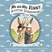 Mr. and Mrs. Bunny: Detectives Extraordinaire! | [Polly Horvath]